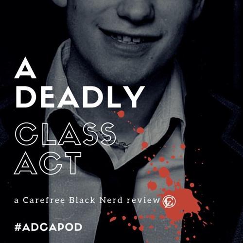a Deadly Class act | Saudade | 1 . 5