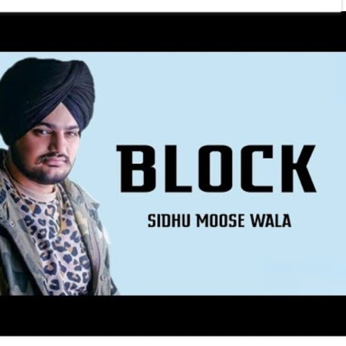 Block - Sidhu Moose Wala (Full Song) Leaked _ Late(MP3_128K