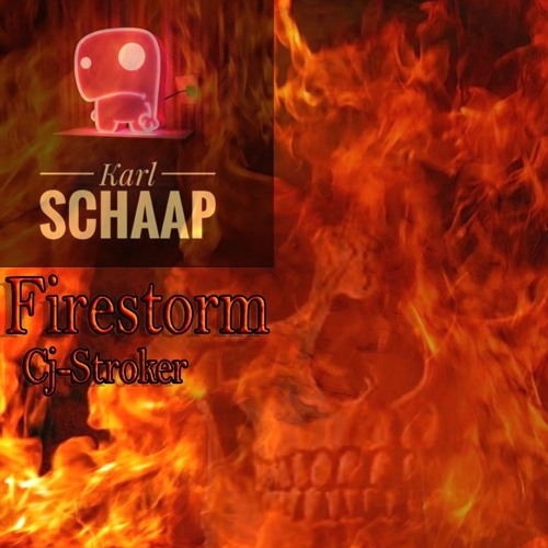 Cj-Stroker - Firestorm (Karl Schaap Remix)