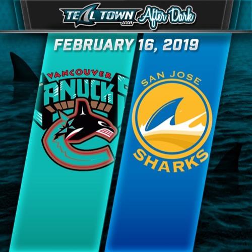 Teal Town After Dark (Postgame) - San Jose Sharks vs Vancouver Canucks - 2-16-2019