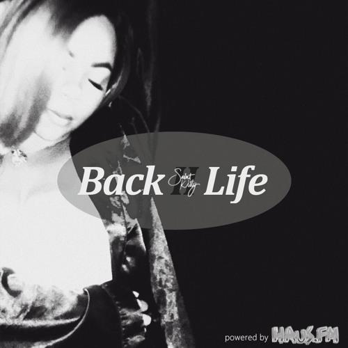 Back II Life.