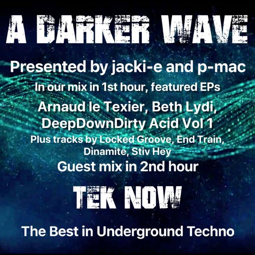 #209 A Darker Wave 16-02-2019, (guest mix 2nd hr Tek Now, EP's 1st hr Arnaud le Texier, Beth Lydi)