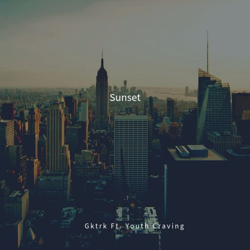 Youth Craving & Gktrk - Sunset