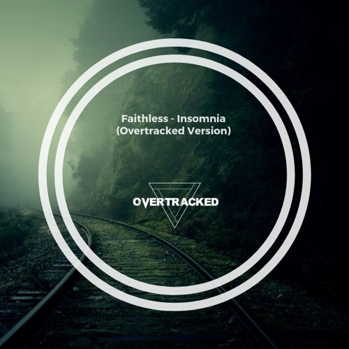 Faithless - Insomnia (Overtracked Version)