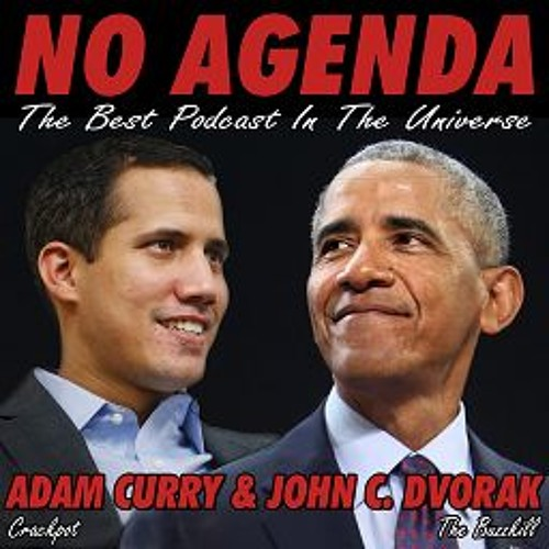 Venezuela Rundown, Maduro Out, Guaido in? - NO AGENDA 1106 - 1110