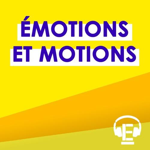 """""""Émotions et motions"""""""