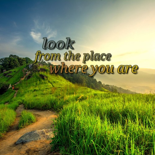 Look from the place where you are (preacher: Michael Jerreat)