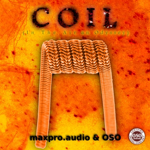 maxproaudio&OSO COIL In The Air An Odyssey