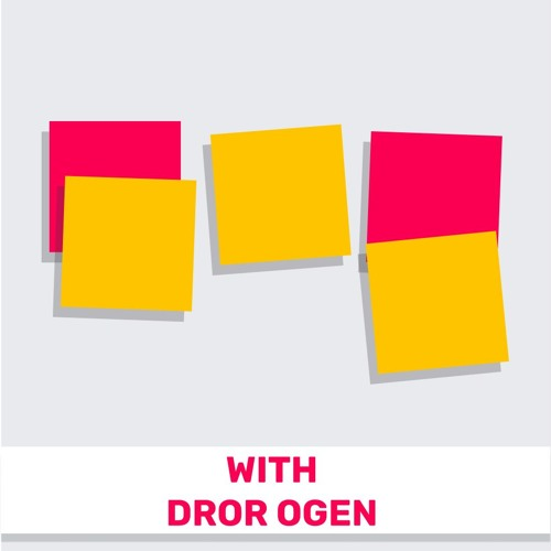 49 - Use Design Thinking to Drive Better Products ׂ(Featuring Dror Ogen)