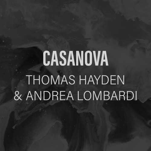 Thomas Hayden, Andrea Lombardi - Casanova *Free Download Enabled*
