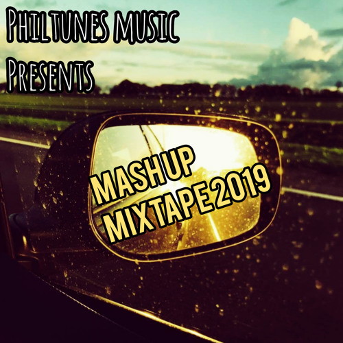 Philtunes Music presents Mash Up Mixtape 2019