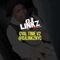 ✨ GYAL TIME V2 ✨ @DJLINKZNYC