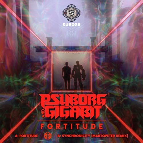 SUB028 - Psyborg & Gigabit - Fortitude