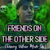 Thomas Sanders | I've Got Friends On The Other Side Mashup