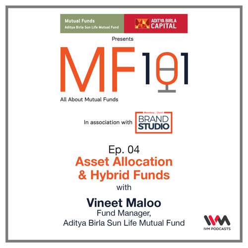 MF101 Ep. 04: Asset Allocation & Hybrid Funds