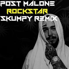 Post Malone - Rockstar (Skumpy Remix)