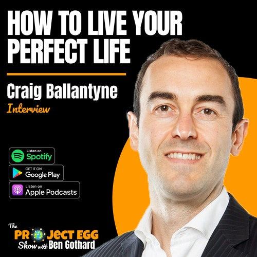 How To Live Your Perfect Life: Craig Ballantyne