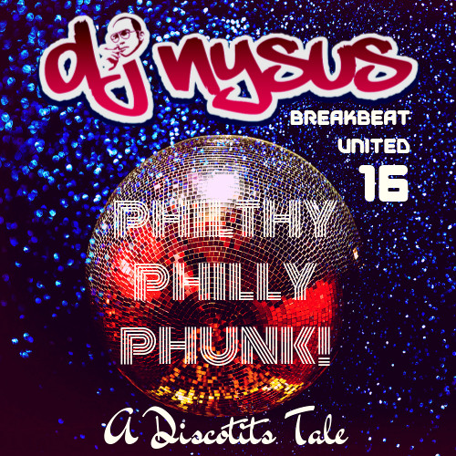 Breakbeat United 16 - Philthy Philly Phunk! A Discotits Tale