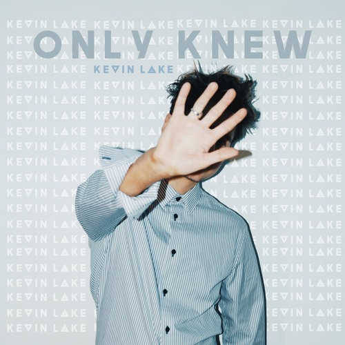 Kevin Lake - Only Knew