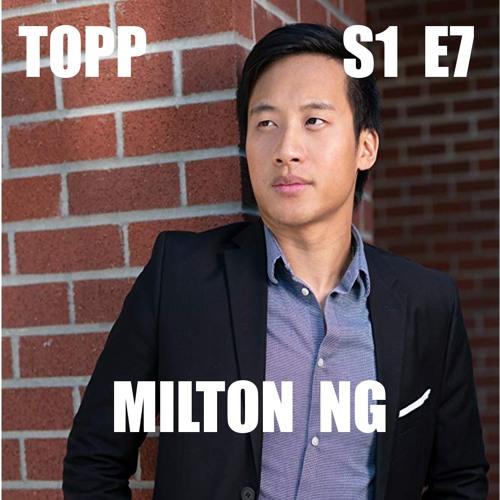 TOP Podcast S1 E7 - Milton NG