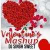 Valentine Romantic Mashup 2019 | Dj Singh Sweet | Bollywood Love Songs 2019