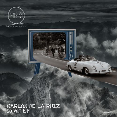 CARLOS DE LA RUIZ - Salvat EP ( OUT NOW! )