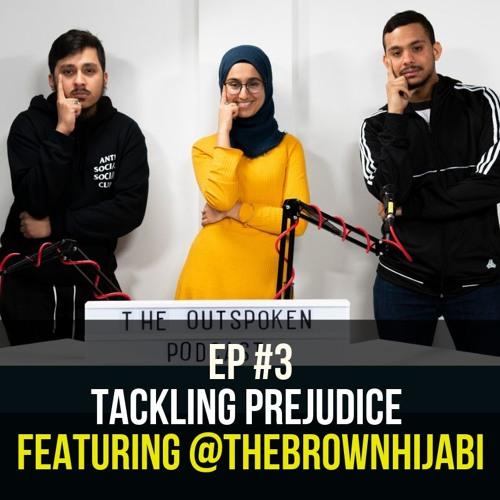 Tackling Prejudice featuring Suhaiymah Manzoor Khan EP #3