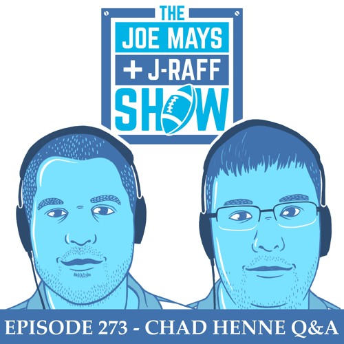 The Joe Mays & J-Raff Show: Episode 273 - Chad Henne Q&A