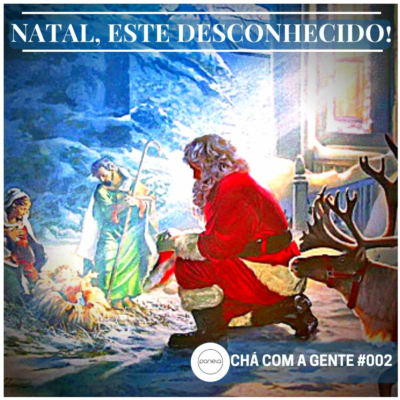 002 - O Natal, este desconhecido