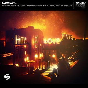 Hardwell - How You Love Me (feat. Conor Maynard & Snoop Dogg) [Jay Hardway Remix] [OUT NOW]