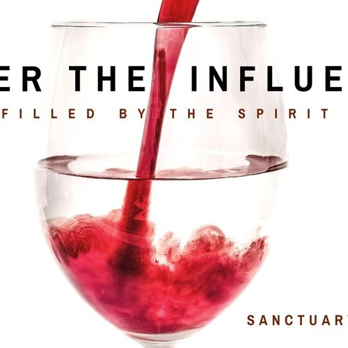 Under the Influence (Filled with the Spirit)