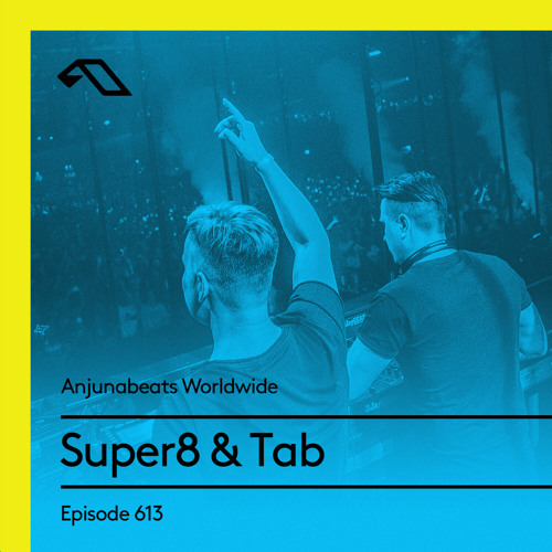 Anjunabeats Worldwide 613 with Super8 & Tab