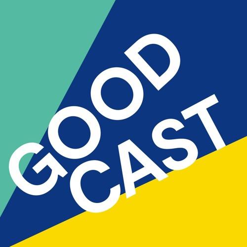 Goodcast. Der Podcast, der wirkt