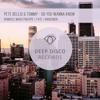 Pete Bellis & Tommy - Do You Wanna Know (Original Mix)