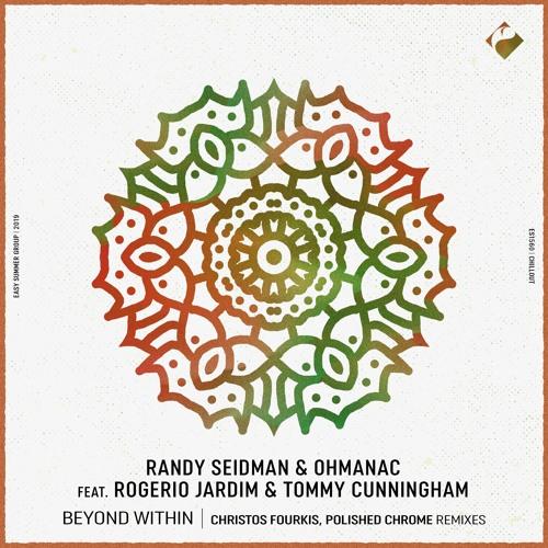 Randy Seidman & Ohmanac F. Rogerio Jardim & Tommy Cunningham - Beyond Within (Original Mix)