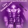 Ciara - Greatest Love (Screwed and Chopped By DJ_Rah_Bo)