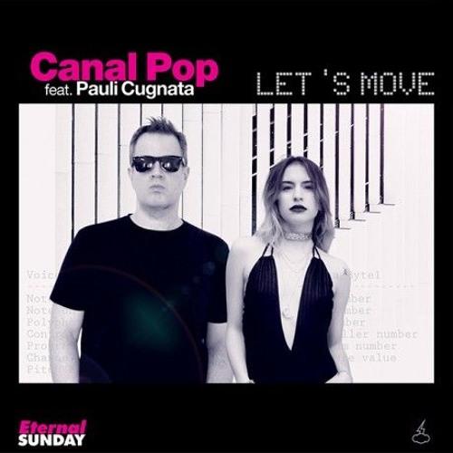 Canal Pop feat. Pauli Cugnata – Let's Move (German Kreff Sexy Remix)