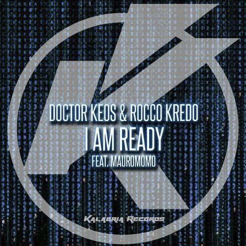Doctor Keos & Rocco Kredo - I Am Ready (German Kreff Remix)