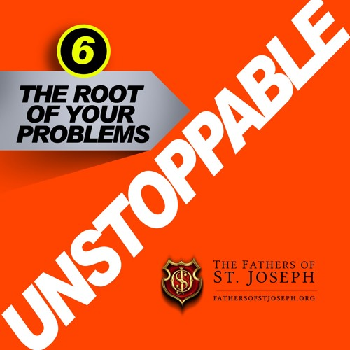 THE ROOT OF YOUR PROBLEMS  | Unstoppable 6