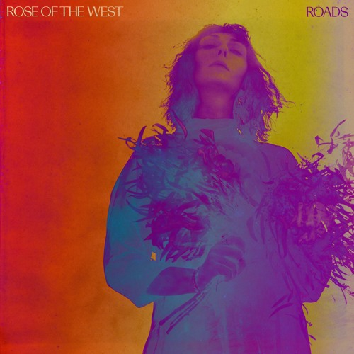Rose Of The West - Roads (Single Version)