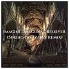 Imagine Dragons - Believer (Sergio Gonzalez Remix) FREE DOWNLOAD