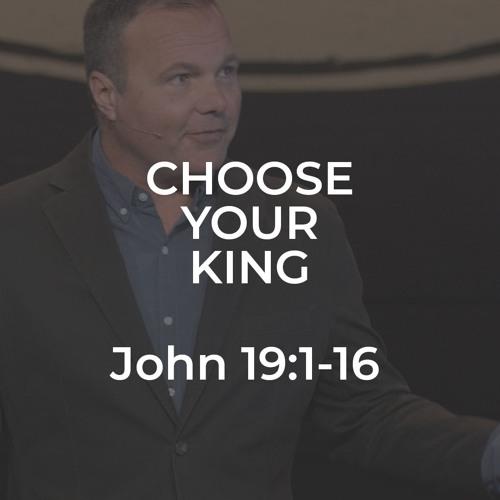 John #41 - Choose Your King