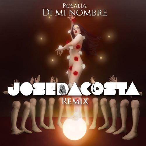 Rosalia - Di mi nombre (Jose Da Costa Remix)[FREE DOWNLOAD]