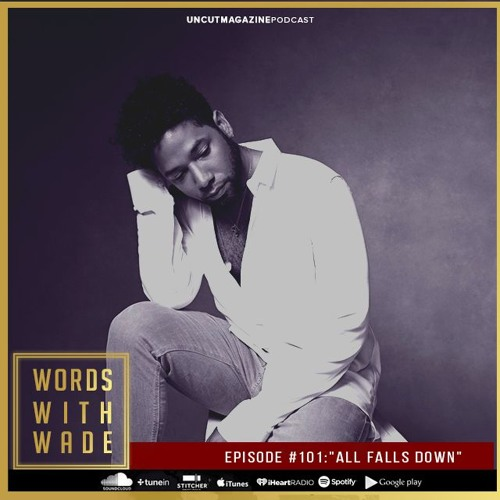 "WordsWithWade Podcast Episode #101 | ""All Falls Down"""