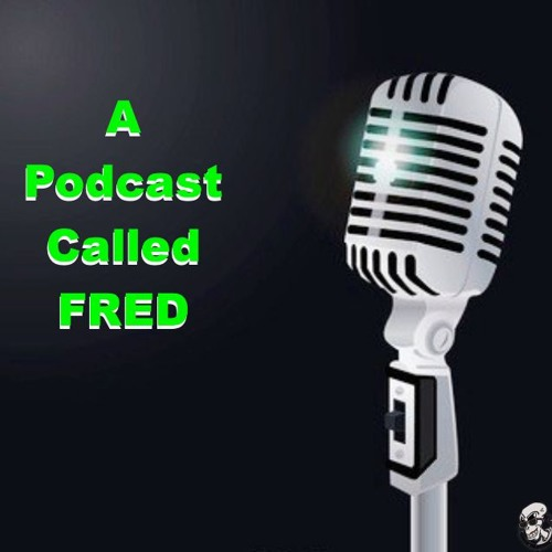 055: A Podcast Called FRED