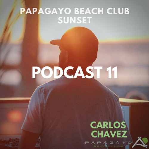 Papagayo Beach Club Sunset / Podcast 11 (LIVE 16-02-2019) by Carlos Chavez