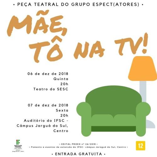 IFSCnaComunidade #94 vagas, teatro Mãe tô na TV, música 3x4