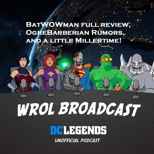 BatWOWman full review, Ogre rumors, and a lil' Millertime! Meta Report!