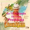 LambaSaia - Eu Tô Gostando De Uma Prostituta(DJ DUBAY BRAZIL) Tribal Lamba Afro Rework Mix 2019