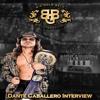Dante Caballero Interview   Big Gold Belt Podcast